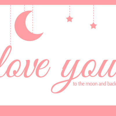Love you..to the moon and back