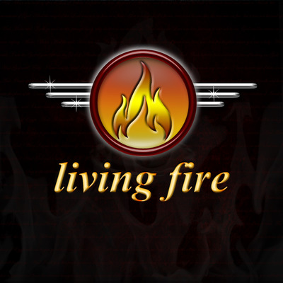 Living fire - jesus rules