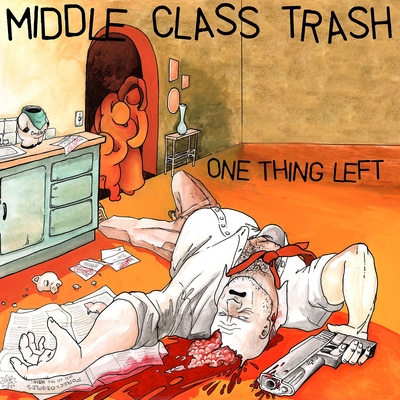 Middle class trash: 'one thing left'