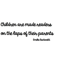 CHILDREN ARE MADE READERS