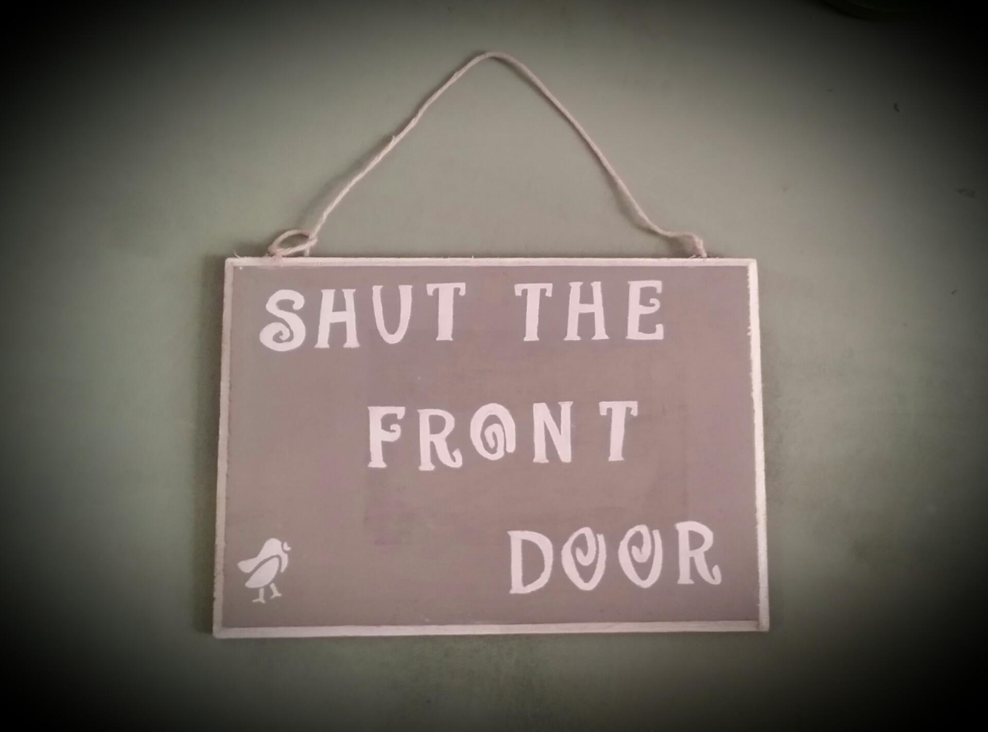 Shut the front door sign modernvintagedesigntreasures for 1 2 shut the door