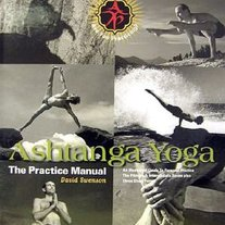 Ashtanga Yoga - The Practice Manual by David Swenson