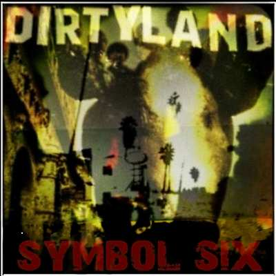 "Symbol six: ""dirtyland"" lp"