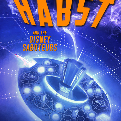 Habst and the disney saboteurs (paperback)