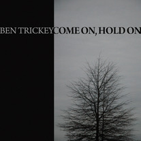 Ben Trickey - Come On, Hold On 12""