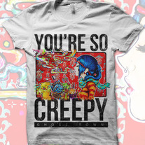 You're So Creepy Shirt - Women's