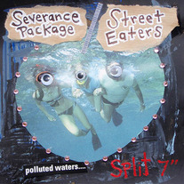 Severance Package / Street Eaters split 7""