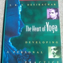 The Heart Of Yoga - Developing A Personal Practice by T.K.V. Desikachar