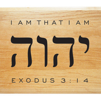 Yahweh i am that i am plaque