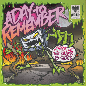 A day to remember- attack of  A Day To Remember Attack Of The Killer B Sides