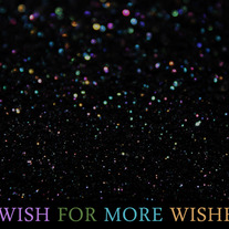 WISH FOR MORE WISHES