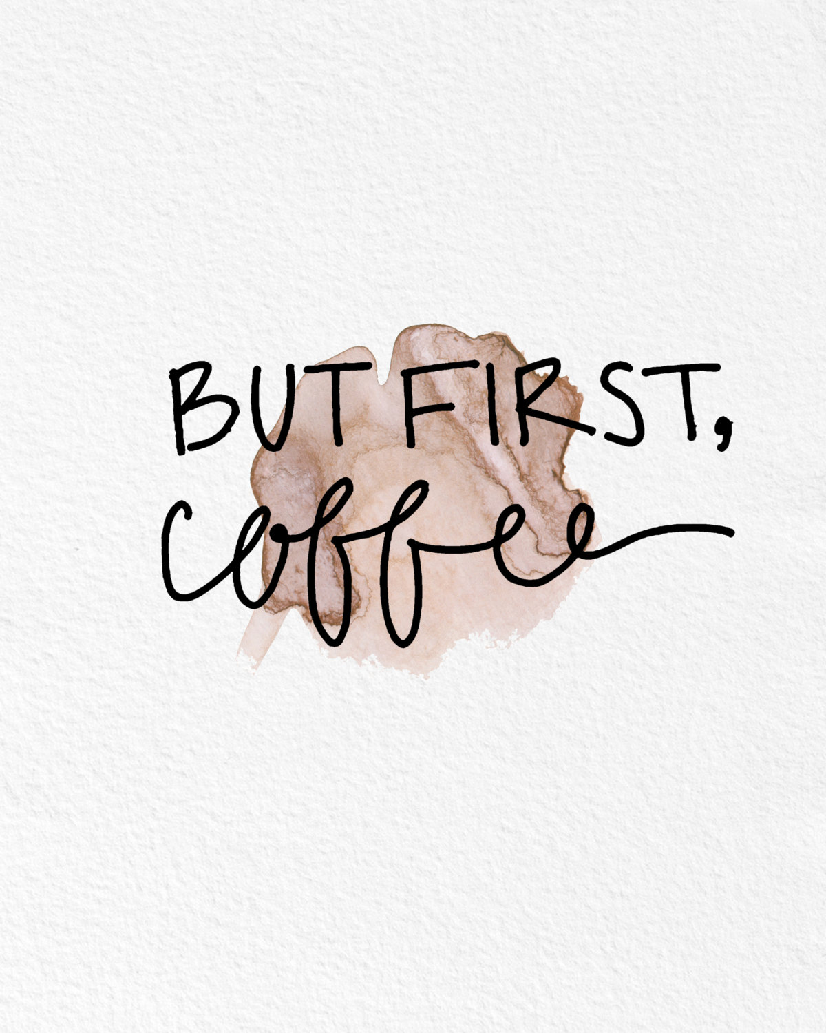 Coffee Quotes Funny Watercolor Art But First Coffee Quote Funny Gift Modern 8X10 Wall