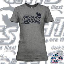 Cats Are The Illest (Women's Grey)