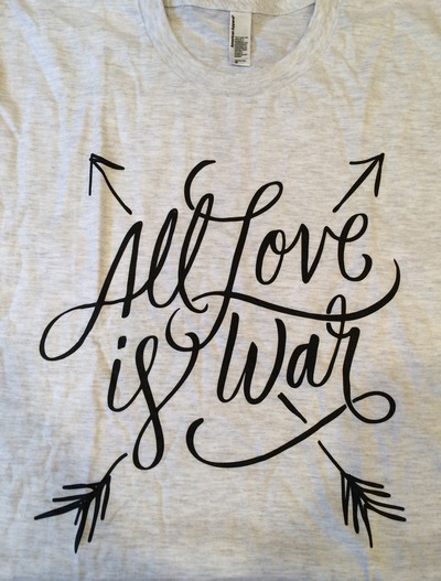All love is war tee