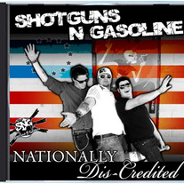 "Shotguns N Gasoline ""Nationally Dis-credited"" CD"