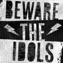 "Beware the Idols ""Adolescent Rebellion"" 7"""