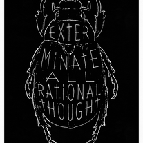 EXTERMINATE ALL RATIONAL THOUGHT | Kube | Print