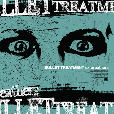 Bullet treatment - ex-breathers (cd)