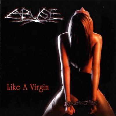 "Abuse ""like a virgin"""