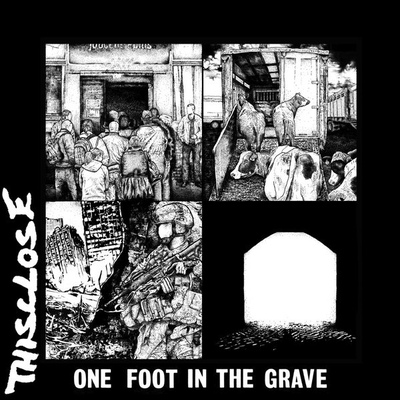 Thisclose - one foot in the grave lp