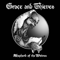 "Grace And Thieves SHEPHERD OF THE WOLVES 7"" or CD!"