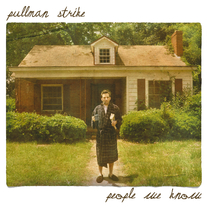 "Pullman Strike ""People We Know"" CD"
