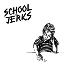SCHOOL JERKS - Nothing Else 7""