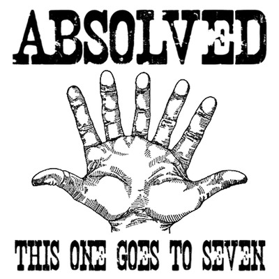 Absolved - this one goes to seven