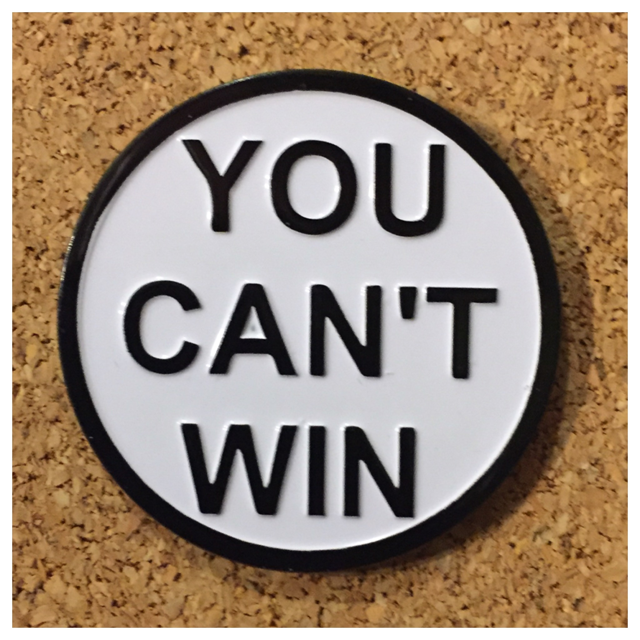 You Can't Win enamel pin on Storenvy