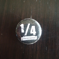 """1/4 Forever Silenced"" Button"