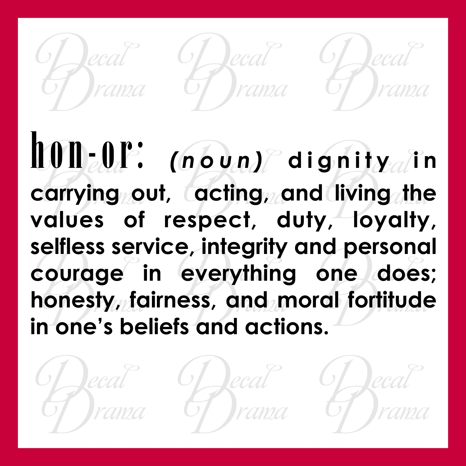 Decal Drama · HONOR dignity, respect, duty, loyalty ...