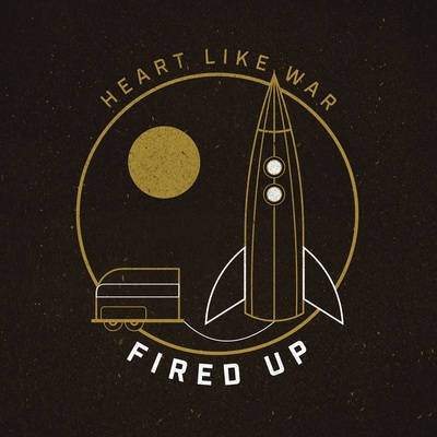 Heart like war - fired up