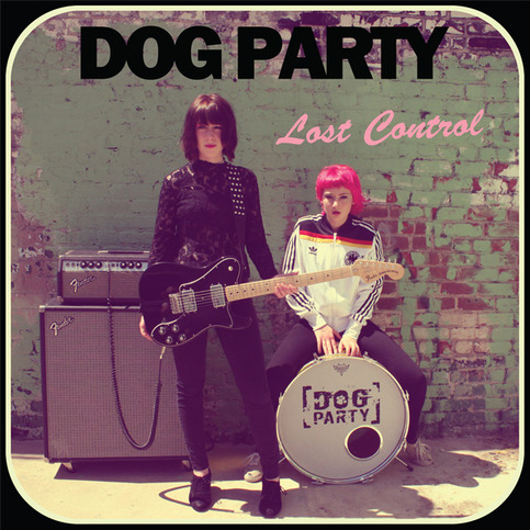 "DOG PARTY ""Lost Control"" LP"