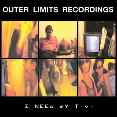 "Outer limits recordings  ""i need my t.v."" 7"""