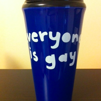 Everyone Is Gay Travel Mug!