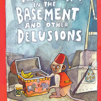 The Monkey in the Basement and Other Delusions by Corrine Mucha