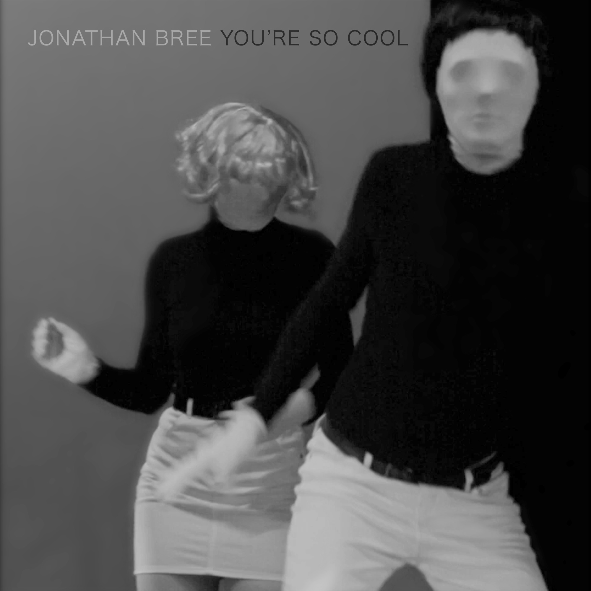Jonathan Bree - You're So Cool/Say You Love Me Too