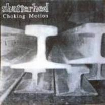 Shatterhed - Choking Motion 7""