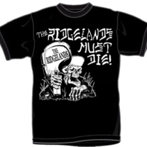 "THE RIDGELANDS ""...Must Die!!!"" T-Shirt (Catalog TEE-008)"