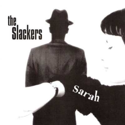"The slackers ""sarah"" 7"" (ska kickstarter leftovers)"