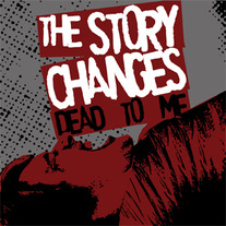 The Story Changes-Dead to Me CD