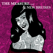 "The Measure (SA)/New Bruises ""split"" 7"" (Kiss of Death)"