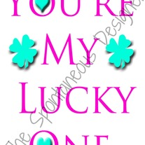 You're my lucky one print digital file