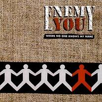 "Enemy You ""Where No One Knows My Name"" CD  CCCP 104-2"