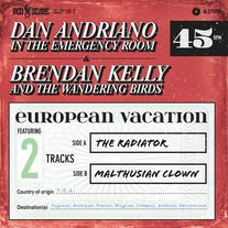 "Dan Andriano in the Emergency Room B/W Brendan Kelly and the Wandering Birds ""European Vacation"" 7"" CCCP 159-7"