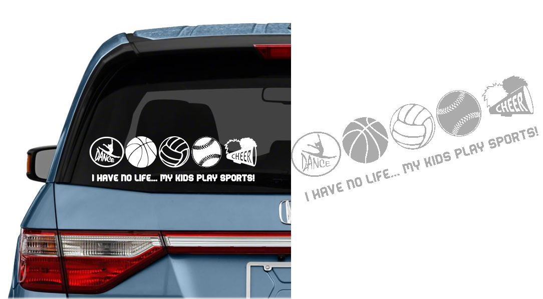 I have no life..My Kids Play SPORTS! Decal � Cutting Edge Design ...