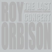 Roy Orbison The Last Concert 25th Anniversary Edition CD/DVD