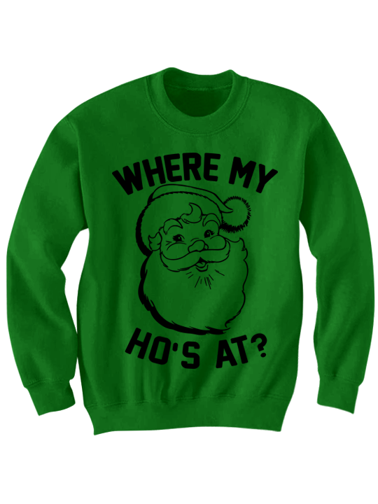 where my hoes at crewneck sweatshirt green small - Best Place To Buy Ugly Christmas Sweaters