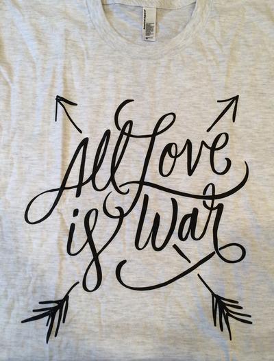 All love is war tee