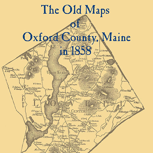 Old Maine Map.The Old Maps Of Oxford County Maine In 1858 The Old Maps Of The